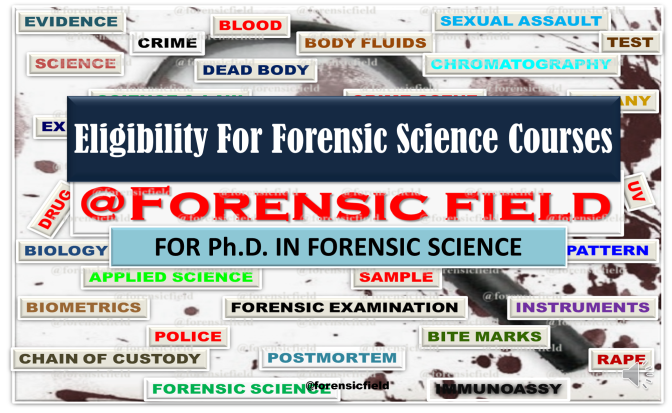 Eligibility For Forensic Science Courses (For Ph.D. IN FORENSIC SCIENCE)