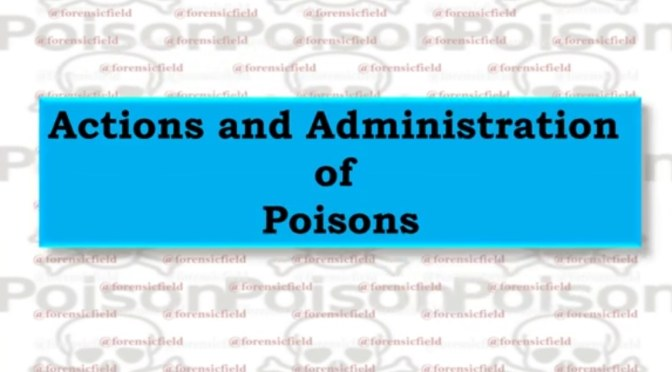 Actions and Administration of Poisons