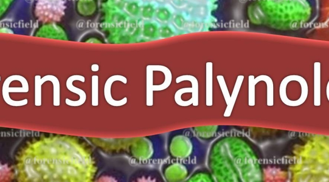 Case Studies (Forensic Palynology)