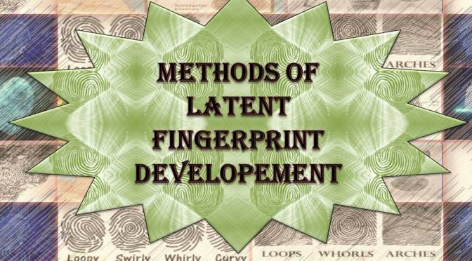 Methods Of Latent Fingerprint Developement