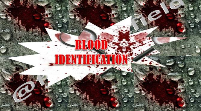 Examination of Blood in Forensics